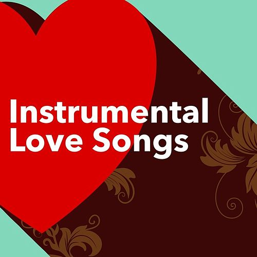 Instrumental Love Songs von Various Artists