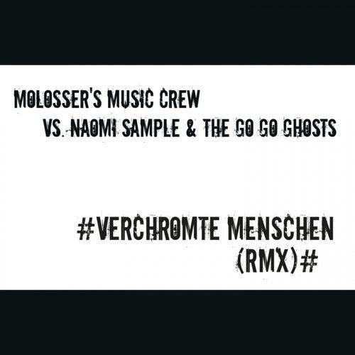 Verchromte Menschen (Remix) von Molosser's Music Crew