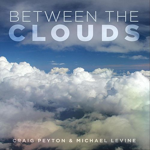 Between the Clouds by Craig Peyton