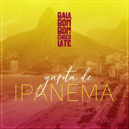 Garota de Ipanema de Bala, Bombom E Chocolate