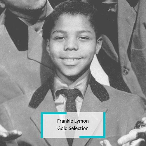 Frankie Lymon - Gold Selection de Frankie Lymon and the Teenagers