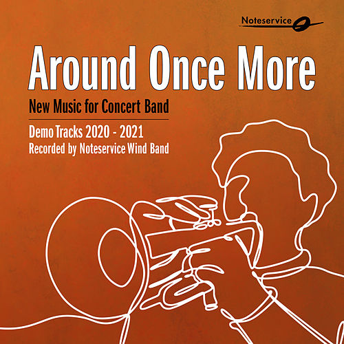 Around Once More - New Music for Concert Band - Demo Tracks 2020-2021 by Noteservice Wind Band