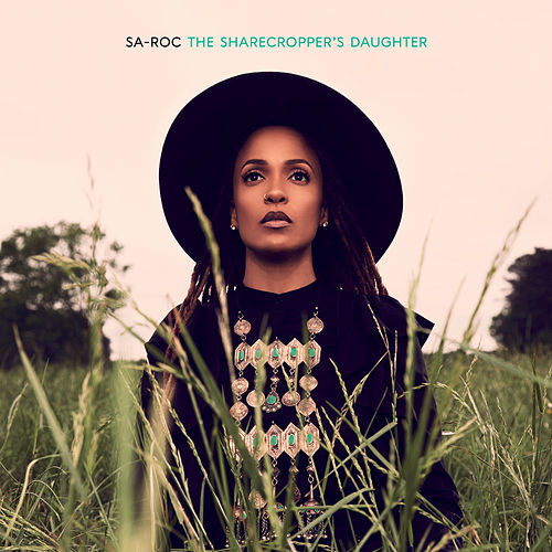 The Sharecropper's Daughter by Sa-Roc