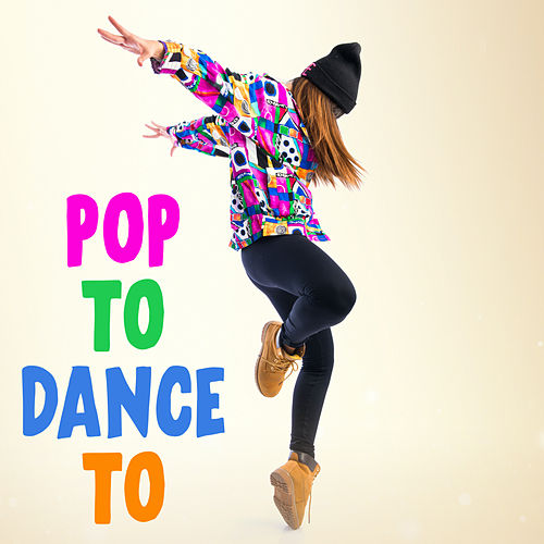 Pop To Dance To by Various Artists