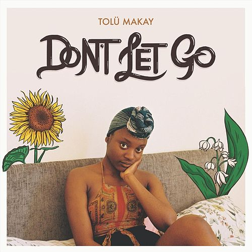 Don't Let Go by Tolü Makay