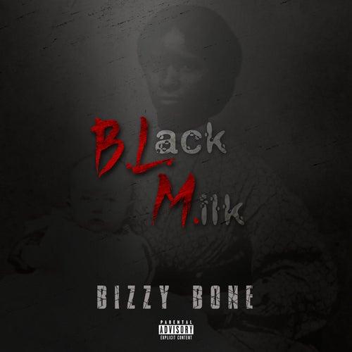 Black Milk by Bizzy Bone