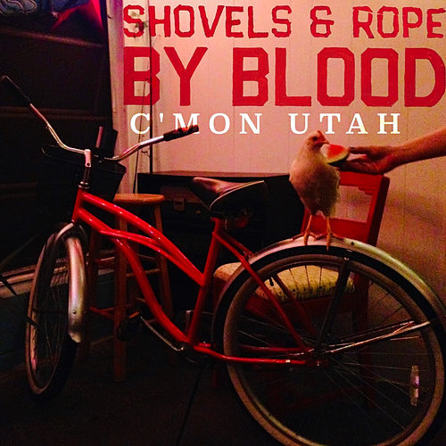 C'mon Utah! (Acoustic Version) de Shovels & Rope