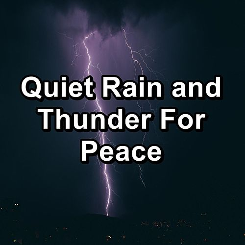 Quiet Rain and Thunder For Peace by Sauna Relax Music Rec