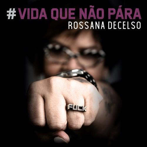 Vida Que Não Pára by Rossana Decelso