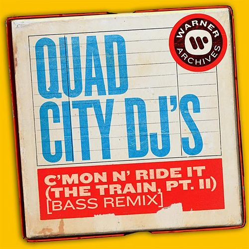 C'Mon N' Ride It (The Train, Pt. II) [Bass Remix] by Quad City DJ's
