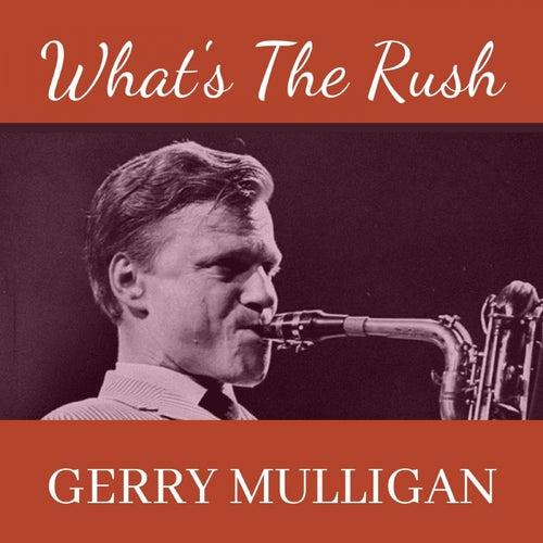 What's the Rush von Gerry Mulligan