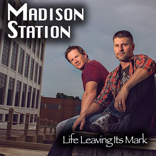 Life Leaving It's Mark by Madison Station