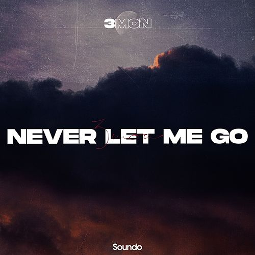 Never Let Me Go by 3mon