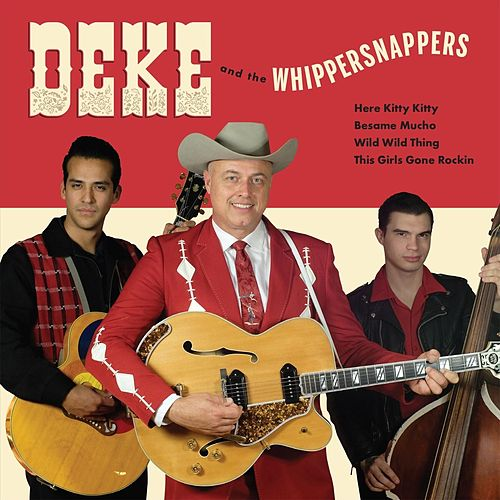 Deke and the Whippersnappers by Deke Dickerson