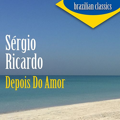 Depois do Amor fra Sérgio Ricardo