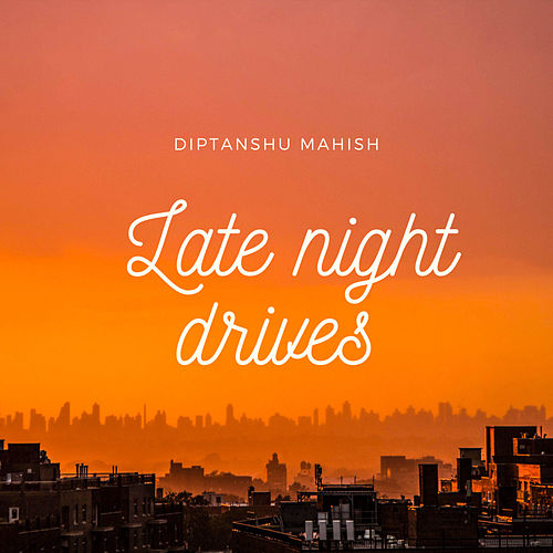 Late night drives von Diptanshu Mahish