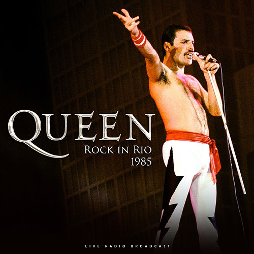 Rock in Rio 1985 (live) by Queen