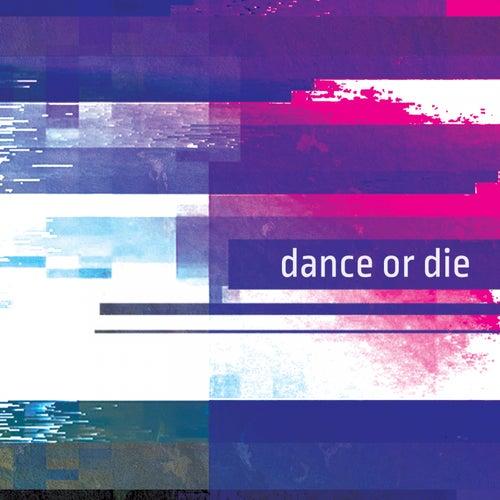 Dance or Die by Enkoprinja, Demoniac Insomniac, Psychoz, Fractalisimo Apache, Orphism, Silent Horror, Infect Insect, Arthitect, 4L13N0, Gen-Ohm