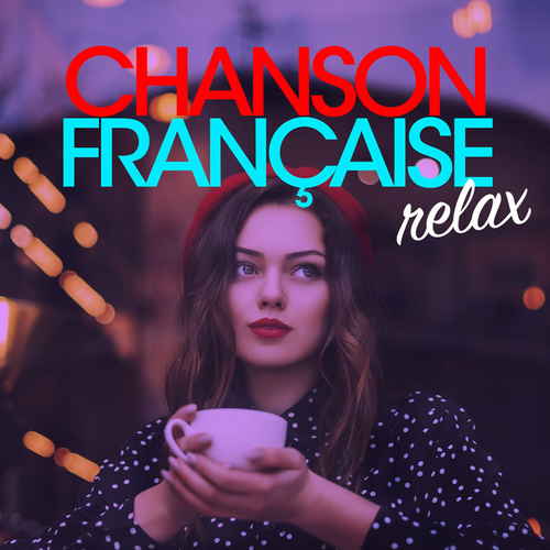 Chanson française relax by Various Artists