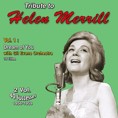 Tribute to Helen Merrill (Vol. 1 : Dream of You) by Helen Merrill