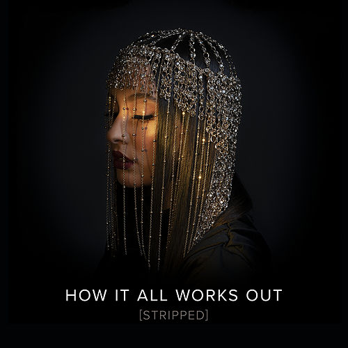 How It All Works Out (Stripped) von Faouzia
