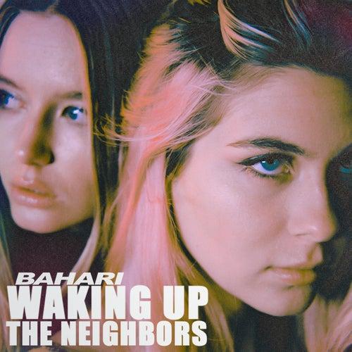 Waking Up The Neighbors by Bahari