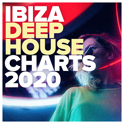 Ibiza Deep House Charts 2020 von Various Artists