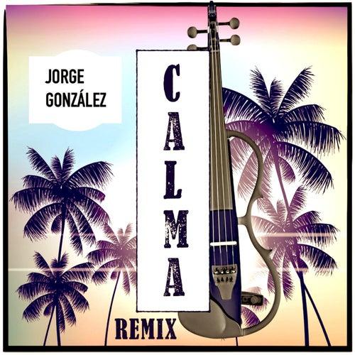 Calma (Remix) de Jorge González
