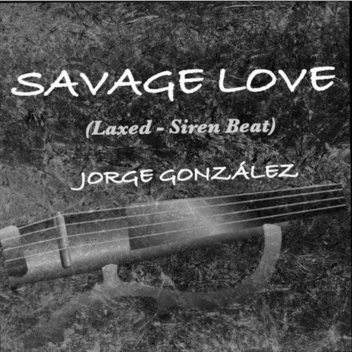 Savage Love de Jorge González