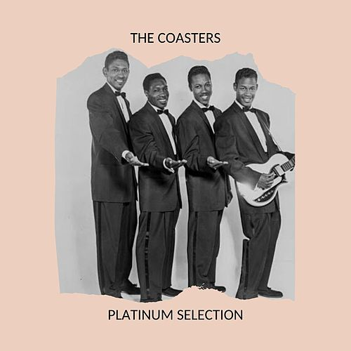 The Coasters - Platinum Selection van The Coasters