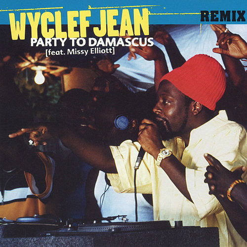 Party to Demascus - Remix by Wyclef Jean