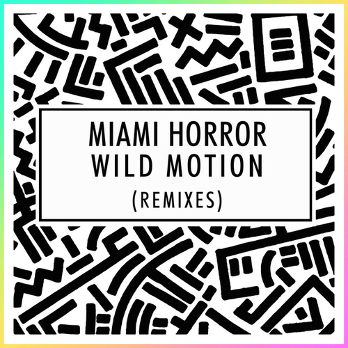 Wild Motion (Remixes) de Miami Horror