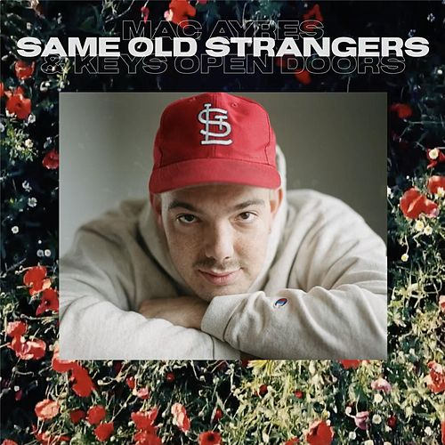 Same Old Strangers (feat. Keys Open Doors) by Mac Ayres