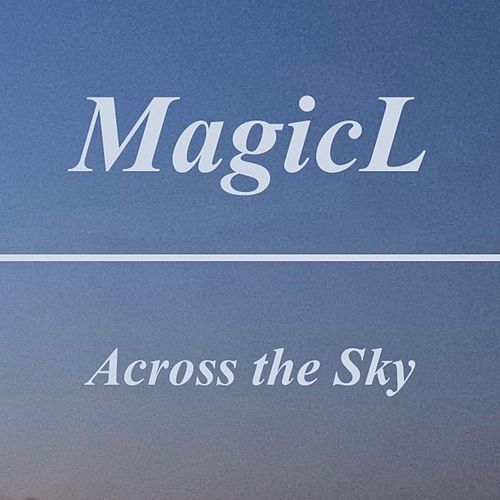 Across the Sky by Magicl