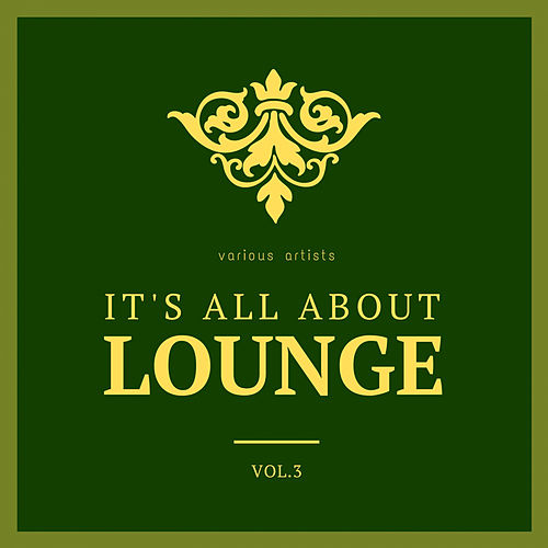 It's All About Lounge, Vol. 3 von Various Artists