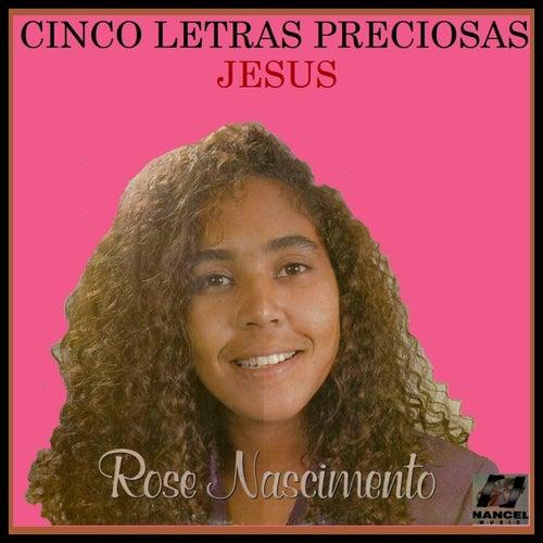 5 Letras Preciosas Jesus de Rose Nascimento