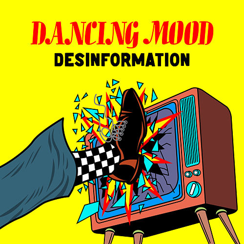 Desinformation by Dancing Mood