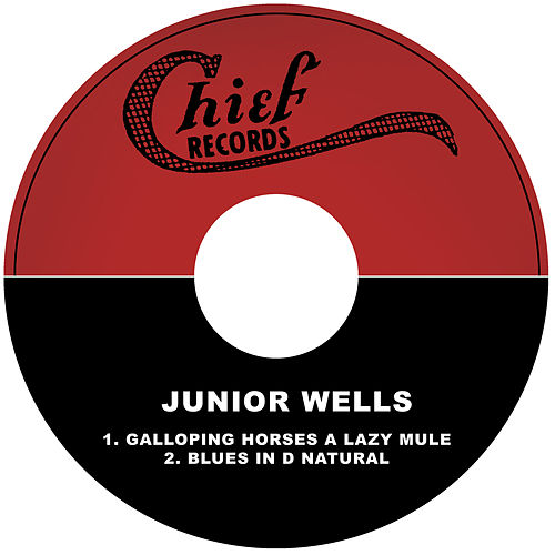 Galloping Horses a Lazy Mule / Blues in D Natural by Junior Wells