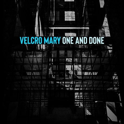 One and Done (Remix) by Velcro Mary