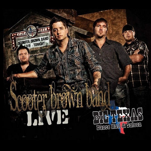 Live at Big Texas Dance Hall & Saloon de Scooter Brown Band