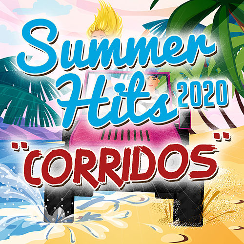 Summer Hits 2020 'Corridos' by Various Artists