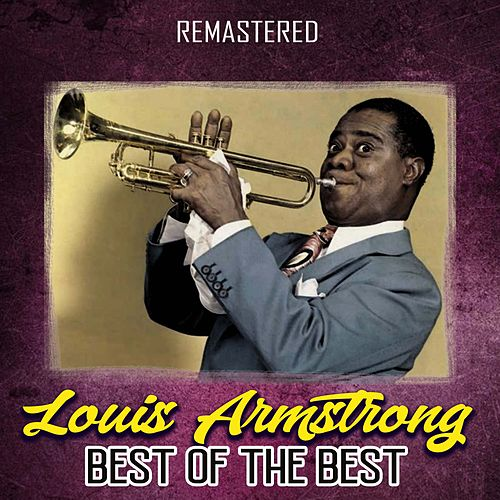 Best of the Best (Remastered) von Louis Armstrong