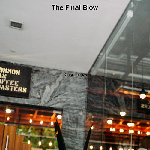The Final Blow by Bleachers