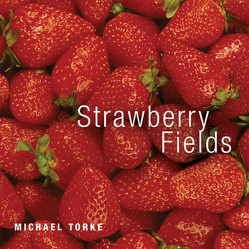 Strawberry Fields von Michael Torke
