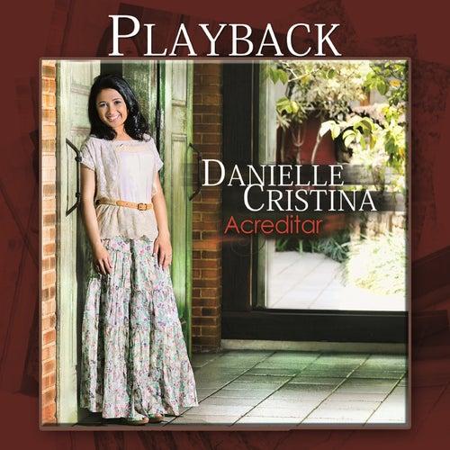 Acreditar (Playback) de Danielle Cristina