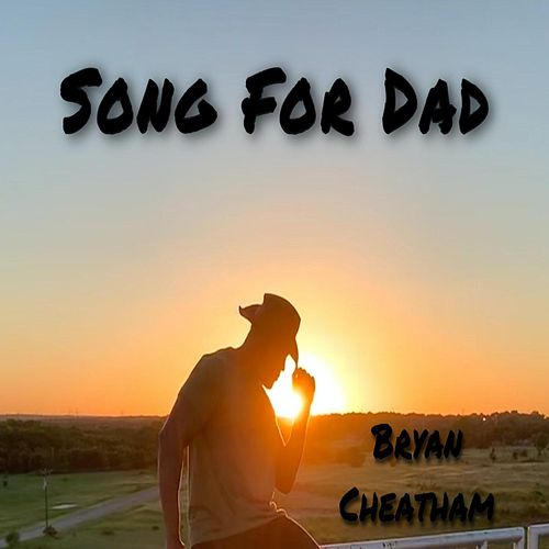 Song for Dad von Bryan Cheatham