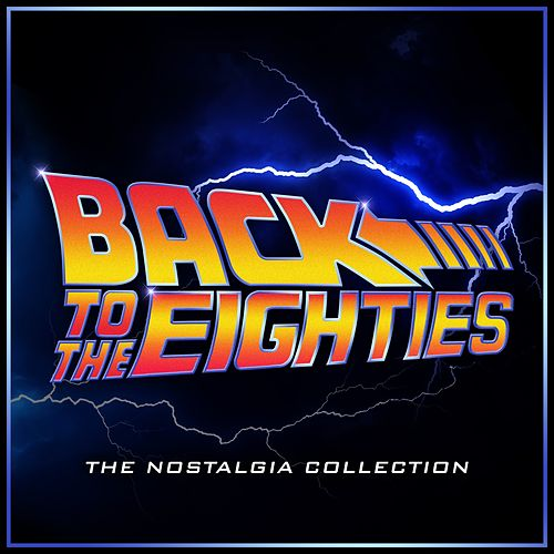 Back to the Eighties - The Nostalgia Collection by L'orchestra Cinematique