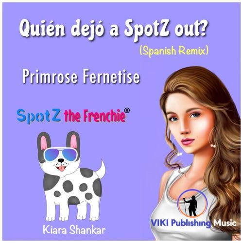 Quién dejó a SpotZ out? (Spanish Remix) de Primrose Fernetise