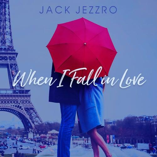 When I Fall in Love von Jack Jezzro