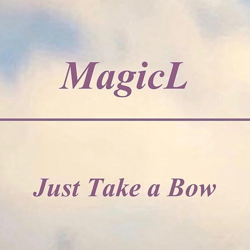 Just Take a Bow by Magicl